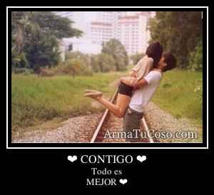 ❤ CONTIGO ❤