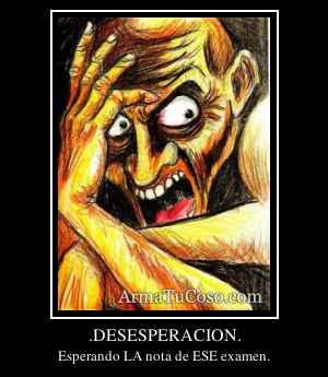 .DESESPERACION.