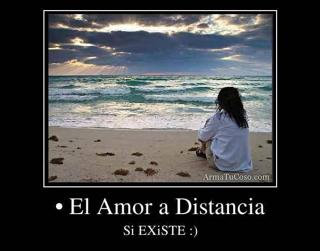 • El Amor a Distancia