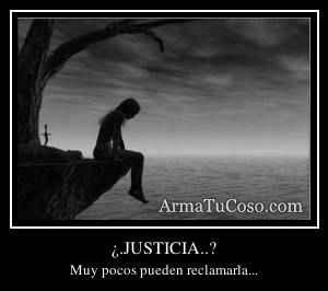 ¿.JUSTICIA..?
