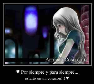 ♥ Por siempre y para siempre...