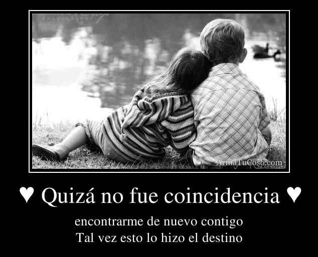 ♥ Quizá no fue coincidencia ♥