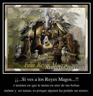 ¡¡...Si ves a los Reyes Magos...!!