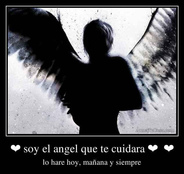 ❤ soy el angel que te cuidara ❤  ❤