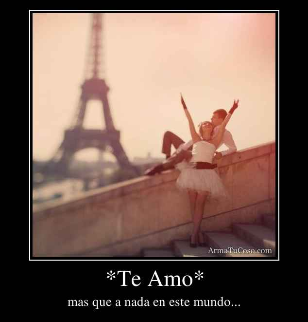 *Te Amo*