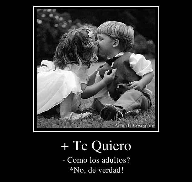 + Te Quiero