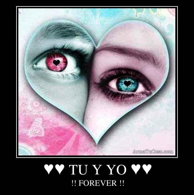 ♥♥ TU Y YO ♥♥