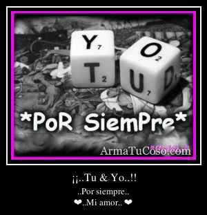 ¡¡..Tu & Yo..!!