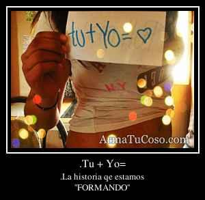 .Tu + Yo=