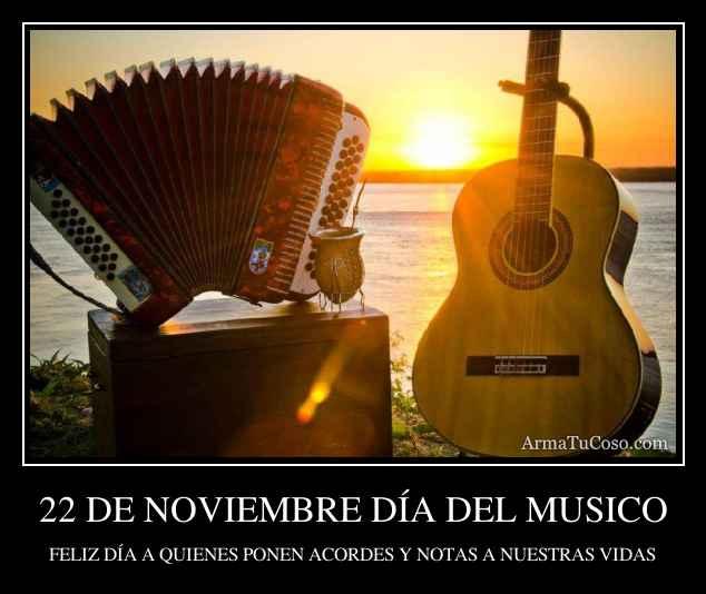 22 DE NOVIEMBRE DÍA DEL MUSICO