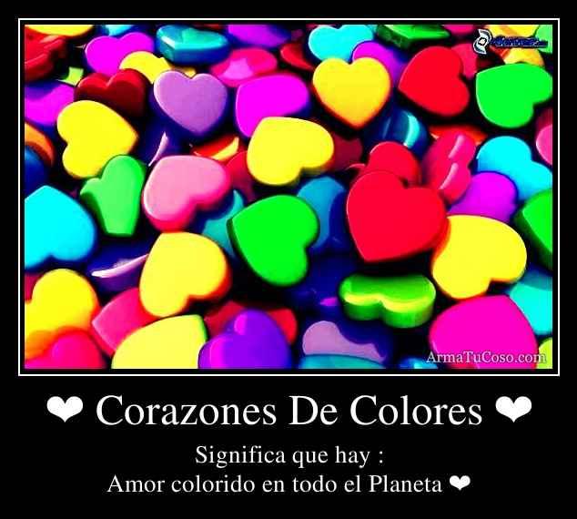 ❤ Corazones De Colores ❤