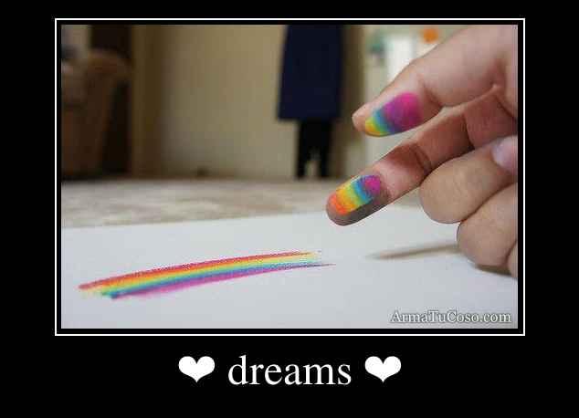 ❤ dreams ❤