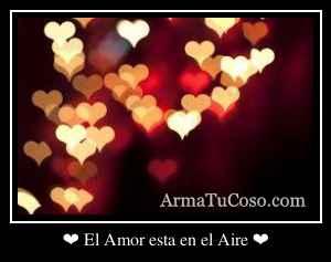 ❤ El Amor esta en el Aire ❤