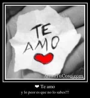 ❤ Te amo