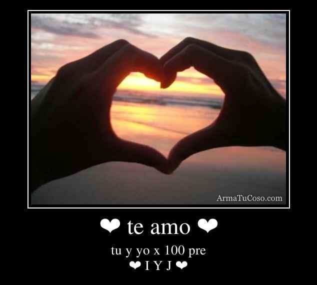 ❤ te amo ❤
