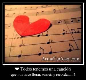 ❤ Todos tenemos una canción