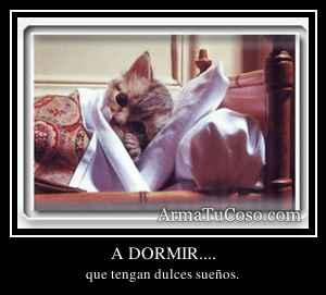 A DORMIR....