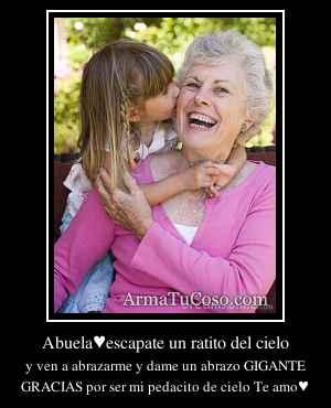 Abuela♥escapate un ratito del cielo