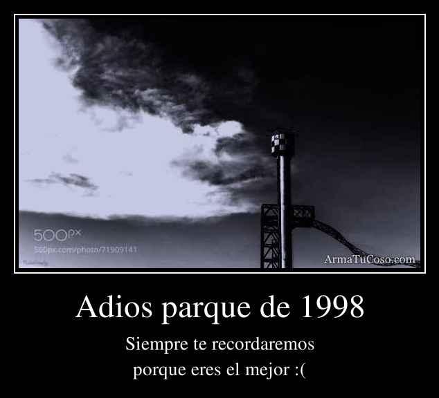 Adios parque de 1998