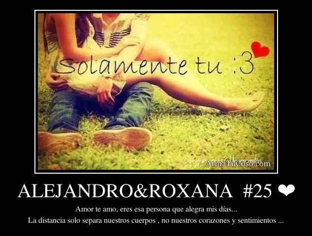 ALEJANDRO&ROXANA  #25 ❤