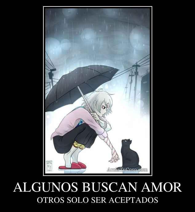 ALGUNOS BUSCAN AMOR