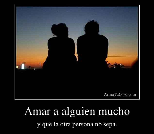 Amar a alguien mucho