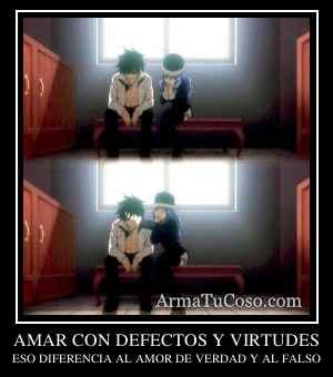 AMAR CON DEFECTOS Y VIRTUDES