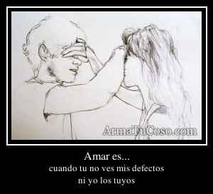 Amar es...