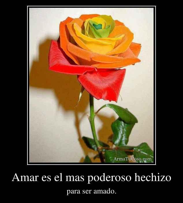 Amar es el mas poderoso hechizo