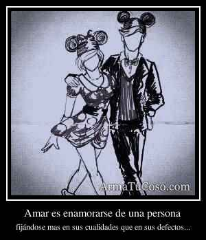 Amar es enamorarse de una persona