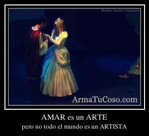 AMAR es un ARTE