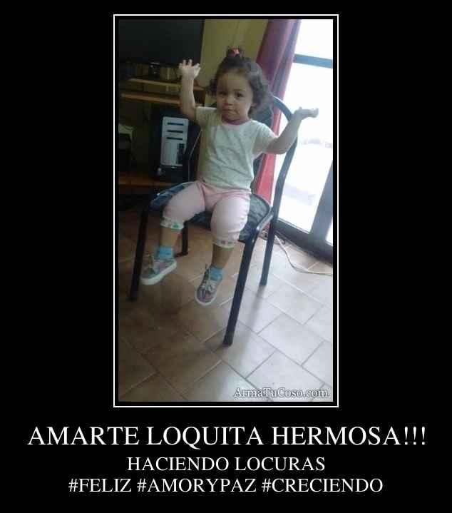 AMARTE LOQUITA HERMOSA!!!