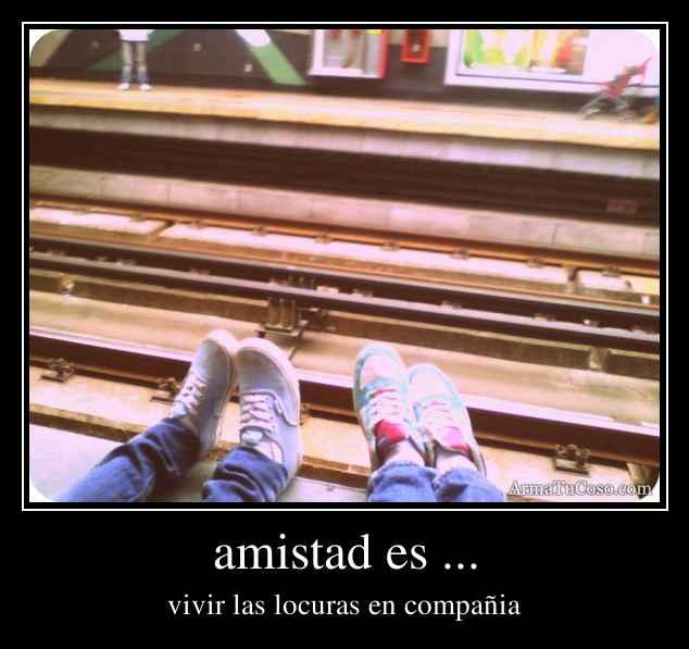 amistad es ...