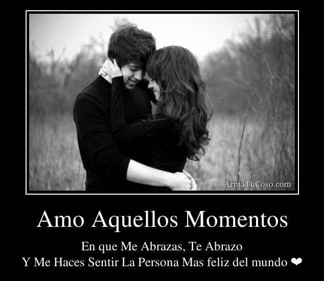 Amo Aquellos Momentos