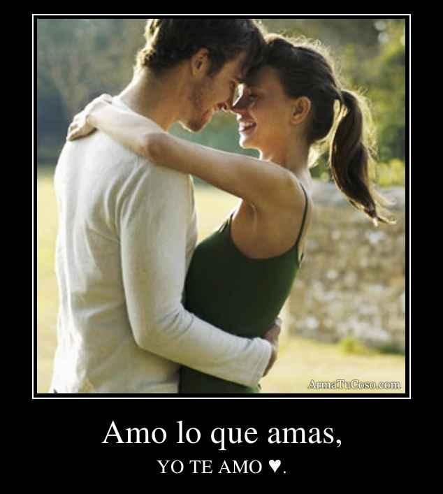 Amo lo que amas,