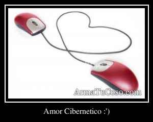 Amor Cibernetico :')
