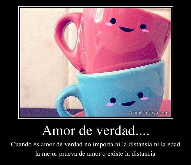 Amor de verdad....