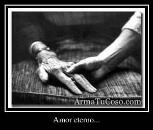 Amor eterno...