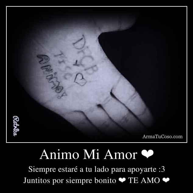 Animo Mi Amor ❤