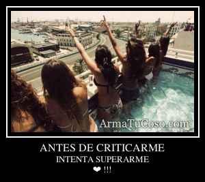 ANTES DE CRITICARME
