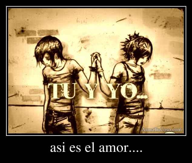 asi es el amor....