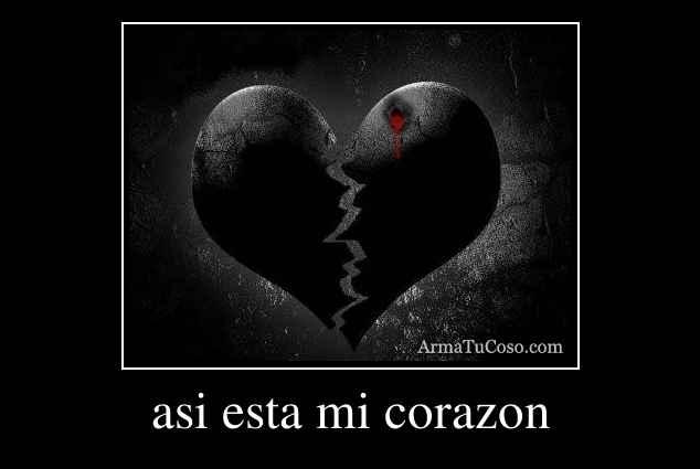 asi esta mi corazon