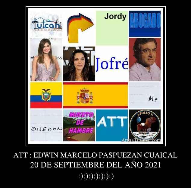 ATT : EDWIN MARCELO PASPUEZAN CUAICAL