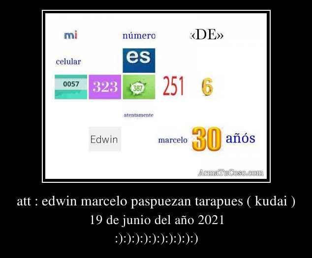 att : edwin marcelo paspuezan tarapues ( kudai )