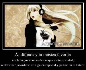 Audífonos y tu música favorita
