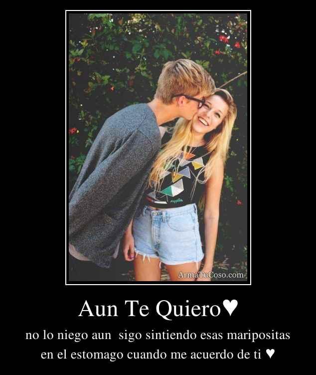 Aun Te Quiero♥