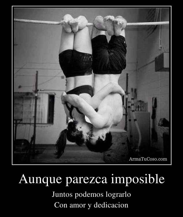 Aunque parezca imposible