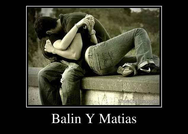 Balin Y Matias