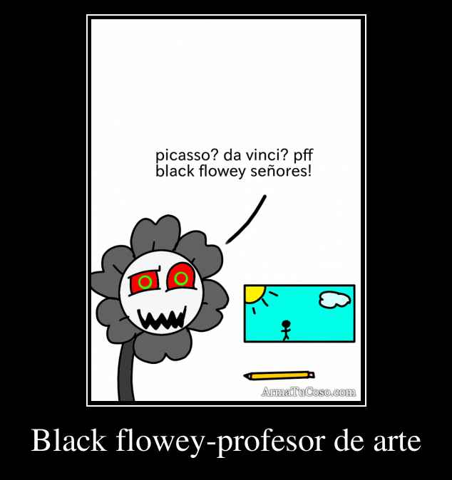 Black flowey-profesor de arte