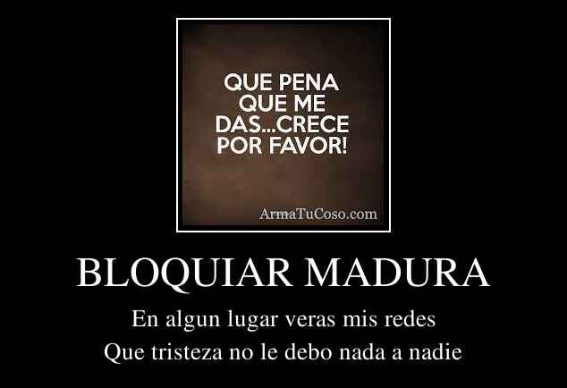BLOQUIAR MADURA